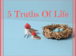 5 Truths Of Life
