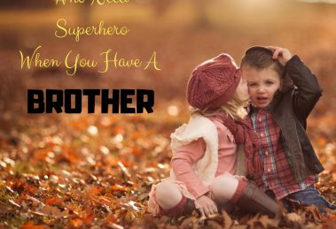 Who Need Superhero When You Have A BROTHER