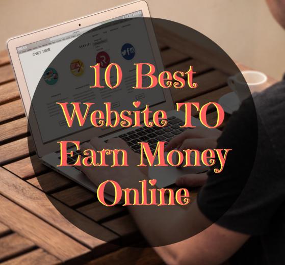 10 Best Website To Earn Money Online